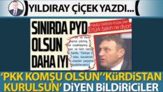 'PKK komşu olsun' 'Kürdistan kurulsun' diyen bildiriciler