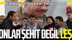 """Teröristlere """"şehitler"""" diyenSelahattin Demirtaş'a verilen cezayı onandı"""