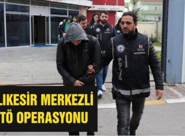 BALIKESİR MERKEZLİ 17 İLDE FETÖ OPERASYONU