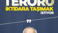 """""""CHP terörü iktidara taşımak istiyor"""""""