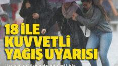 Meteorolojiden Balıkesdşr dahil 18 il için kuvvetli yağış uyarısı!
