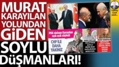 Murat Karayılan yolundan giden Soylu düşmanları!