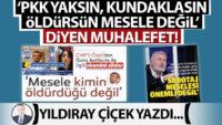 """""""PKK yaksın, kundaklasın, öldürsün mesele değil"""" diyen muhalefet!"""