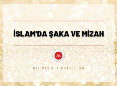 İSLAM'DA ŞAKA VE MİZAH
