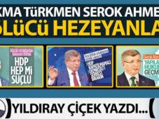 Çakma Türkmen Serok Ahmet'in bölücü hezeyanları