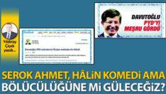 Serok Ahmet, hâlin komedi ama bölücülüğüne mi güleceğiz?