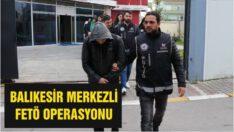 Balıkesir'de FETÖ operasyonu: 46 gözaltı