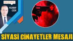Siyasi cinayetler mesajı