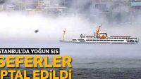 yoğun sis: Seferler iptal edildi