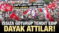CHP adayına CHP'lilerden HDP'yi eleştirdiği için dayak