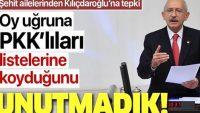 Şehit yakınlarından Kemal Kılıçdaroğlu'na tepki.