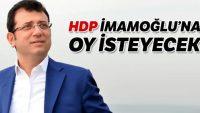 HDP, İmamoğlu'na çalışacak