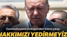 Erdoğan'dan Rumlara rest: Soydaşlarımızın hakkını yedirtmeyiz!