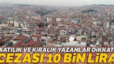"""""""Satılık-kiralık yazanlara 10 bin TL ceza"""