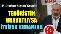 Teröristin kravatlısıyla ittifak kuranlar MHP'ye alçakça taarruz ediyor