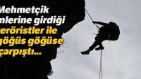 Mehmetçik inlerine girdiği teröristler ile göğüs göğüse çarpıştı