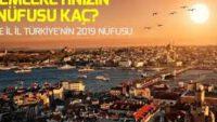 Son rakamlara göre il il Türkiye'nin nüfusu