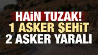 Mardin'de hain tuzak! 1 asker şehit, 2 asker yaralı