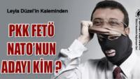 PKK FETÖ NATO'NUN ADAYI KİM?