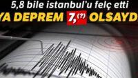 5,8'lik deprem gerçekle yüzleşmek için yetti