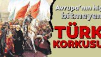 Batı içindeki Türk korkusunu yenemedi
