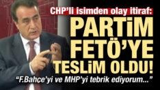 CHP'li isimden olay itiraf: Benim partim FETÖ'ye teslim oldu…