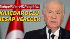 Bahçeli: Kılıçdaroğlu hesap verecek
