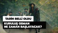 Kuruluş Osman'ın yayın tarihini duyurdu