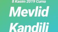 8 KASIM 2019 CUMA MEVLİD KANDİLİ