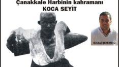Çanakkale Harbinin kahramanı KOCA SEYİT(Göktuğ ŞEREMETLİ)