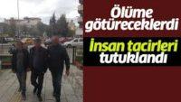 Balıkesir'de 5 insan taciri tutuklandı.