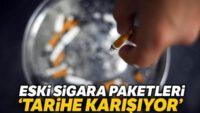 Eski sigara paketleri 'tarihe karışıyor'