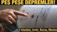 Peş peşe depremler!