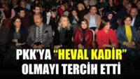 """PKK'ya """"Heval Kadir"""" olmayı tercih etti"""