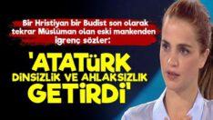 Tuğçe Kazaz'dan skandal sözler: Atatürk ahlaksızlık getirdi