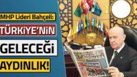 MHP Lideri Devlet Bahçeli: Türkiye'nin Geleceği Aydınlık