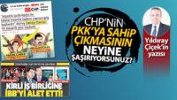 CHP'nin, PKK'ya sahip çıkmasının neyine şaşırıyorsunuz?