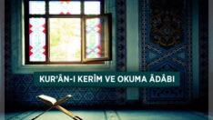 Kur'ân-ı kerim okurken edeplerine dikkat etmeli
