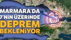 7'nin üzerinde bir deprem bekleniyor'