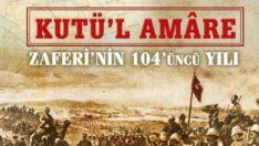 Kût'ül-Amâre Zaferi'nin 104. yıl dönümü