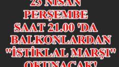 HAYDİ TÜRKİYEM!23 NİSANDA BALKONLARDA İSTİKLAL MARŞI OKUNACAK..
