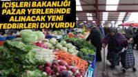 İçişleri Bakanlığı pazar yerlerinde alınacak yeni tedbirleri duyurdu