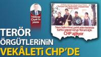 CHP, terör örgütlerinin hücre evidir!