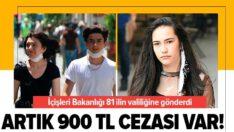 İçişleri Bakanlığı 81 ilin valiliğine gönderdi! Maske takmayana 900 TL para cezası…