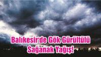 Bölgemizin Kuzey ve İç Kesimlerinde Gök Gürültülü Sağanak Yağışların Devam Etmesi Bekleniyor!