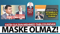 Fatih Sultan Mehmed tablosundan maske olmaz