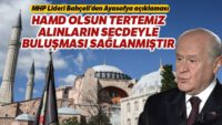 MHP Başkanı Bahçeli'den Ayasofya açıklaması