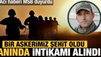 Acı haberi MSB duyurdu: 1 askerimiz şehit oldu