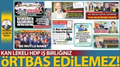 Kan lekeli HDP iş birliğiniz örtbas edilemez