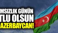 18 Ekim Bağımsızlık günün kutlu olsun Can AZERBEYCAN..